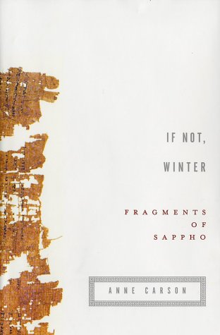 If Not, Winter: Fragments of Sappho / Translated by Anne Carson.