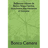 Reflexions intimes de Bonco Wagui Samba, musulmane,mauritanienne et française