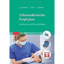 Zahnmedizinische Prophylaxe: Lehrbuch und Praxisleitfaden