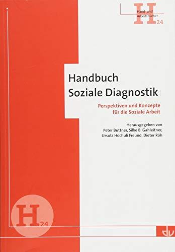 Handbuch Soziale Diagnostik (H24): Perspektiven und Konzepte für die Soziale Arbeit (Archiv für Wissenschaft und Praxis der sozialen Arbeit)