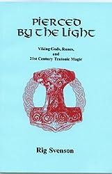 Pierced by the Light: Viking Gods, Runes and 21st Century Magic