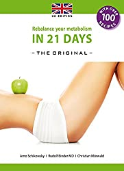 Rebalance your Metabolism in 21 Days  -The Original-: (UK Edition) (Die 21-Tage Stoffwechselkur) (English Edition)