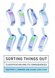 Sorting Things Out: Classification and Its Consequences (Inside Technology)