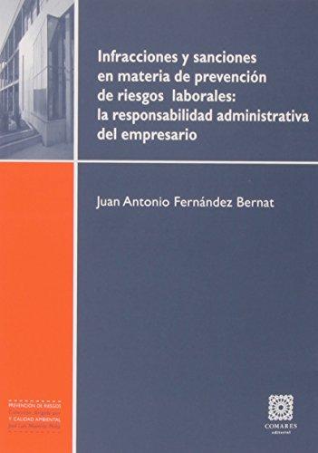 Infracciones y sanciones en materia de prevención de riesgos laborales: la respo por Juan Antonio Fernández Bernat