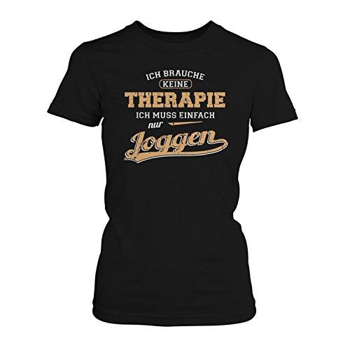 Fashionalarm Damen T-Shirt - Ich brauche keine Therapie - Joggen | Fun Shirt mit Spruch als Geschenk Idee für Joggerin Läuferin Jogging Lauf Sport Schwarz
