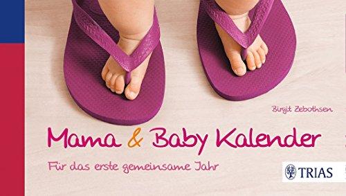 Mama & Baby Kalender: Für das erste gemeinsame Jahr