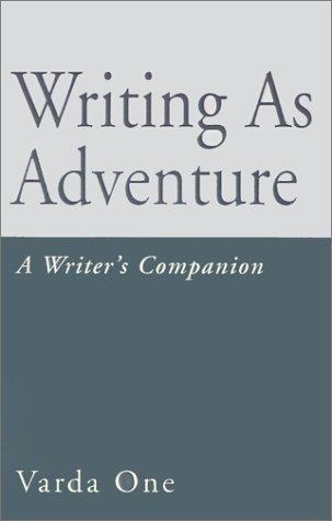 Writing as Adventure: A Writer's Companion por Varda One