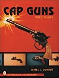 [Cap Guns] (By: James Dundas) [published: January, 1999]