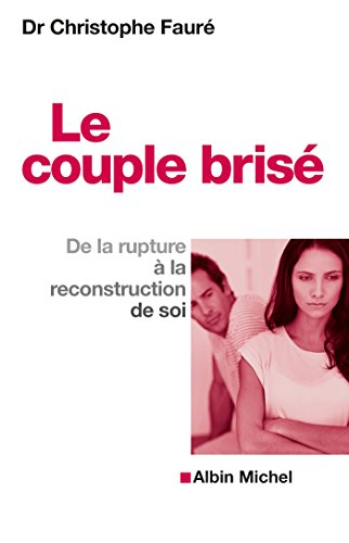 Le Couple brisé : De la rupture à la reconstruction de soi
