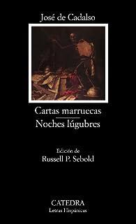 Cartas marruecas; Noches lúgubres: Noches Lugubres: 78 (Letras Hispánicas) par  José de Cadalso