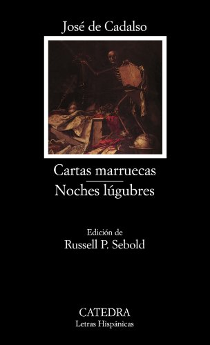 Cartas Marruecas: Noches Lugubres: 78 (Letras Hispanicas) (Letras Hispanicas / Hispanic Writings) por Jose De Cadalso