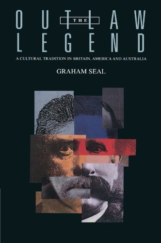 The Outlaw Legend: A Cultural Tradition in Britain, America and Australia by Graham Seal (1996-09-12)