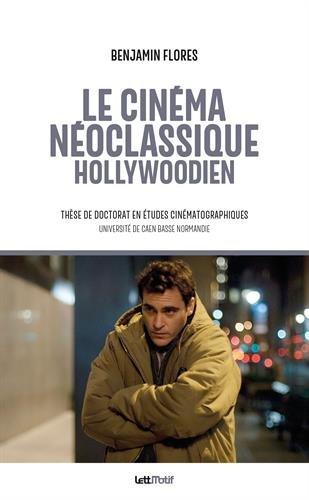 Le cinéma néoclassique hollywoodien (cartonné) par Benjamin Flores