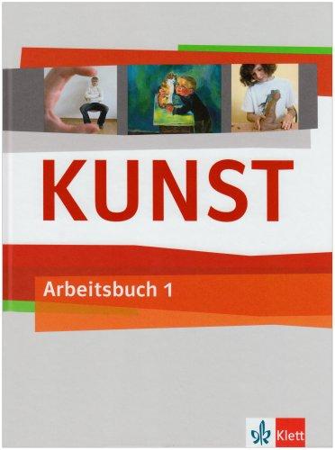 KUNST 1: Arbeitsbuch Klasse 5/6