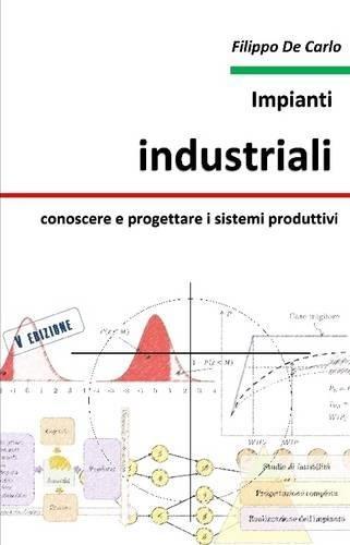 Impianti industriali: conoscere e progettare i sistemi (Impianti)