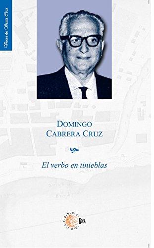 El verbo en tinieblas (Voces de Santa Cruz) por Domingo Cabrera Cruz