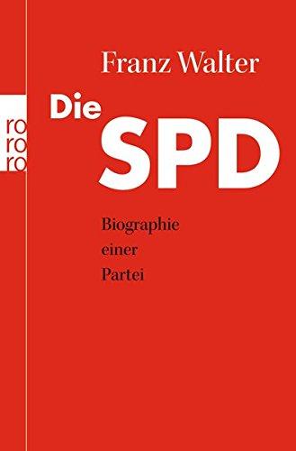 Geschenkideen Die SPD: Biographie einer Partei