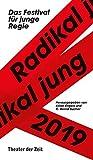 Radikal jung 2019: Das Festival für junge Regie