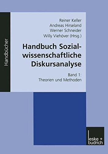 Handbuch Sozialwissenschaftliche Diskursanalyse, Bd.1, Theorien und Methoden