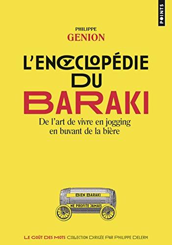 L'Encyclopédie du Baraki - De l'art de vivre en jogging en buvant de la bière