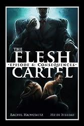 The Flesh Cartel #4: Consequences (The Flesh Cartel Season 1: Damnation)