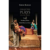 Collected Plays: Yayati, Wedding Album, and Boiled Beans on Toast