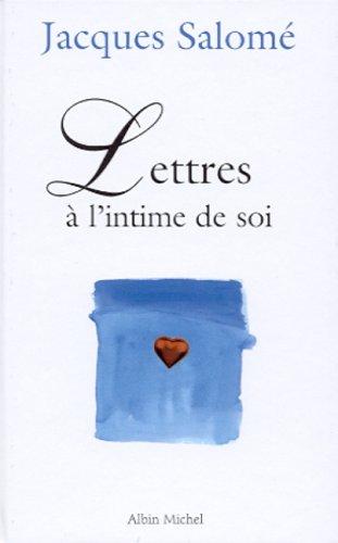 Lettres à l'intime de soi par Jacques Salomé