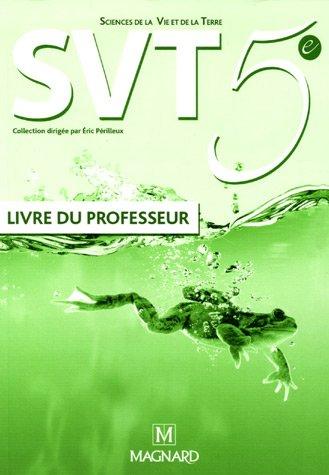 Sciences de la vie et de la terre 5ème Programme 2006 : Livre du professeur