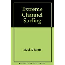Extreme Channel Surfing