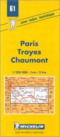 Carte routière : Paris - Troyes - Chaumont, 61, 1/200000 par Michelin