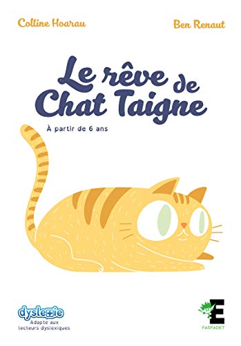 Le rêve de chat Teigne: (Adapté aux lecteurs dyslexiques) (Farfadet) par [Hoarau, Colline]