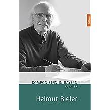 Komponisten in Bayern. Dokumente musikalischen Schaffens: Band 58: Helmut Bieler
