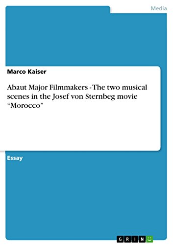 """Abaut Major Filmmakers - The two musical scenes in the Josef von Sternbeg movie """"Morocco"""" (English Edition)"""