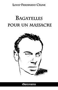 Bagatelles pour un Massacre par Louis-Ferdinand Céline