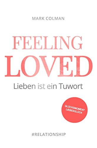 Feeling Loved: Lieben ist ein Tuwort
