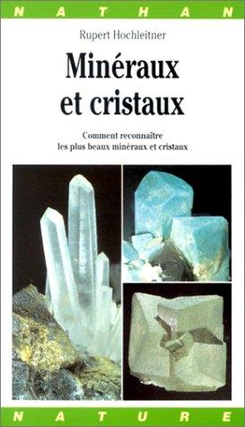 Minéraux et cristaux. Comment reconnaître les plus beaux minéraux et cristaux