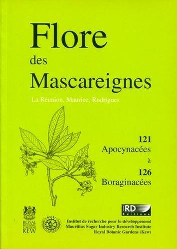 Flore des Mascareignes - 121: La Réunion. Maurice. Rodriques. 121 Apocynacées à 126 Boraginacées.
