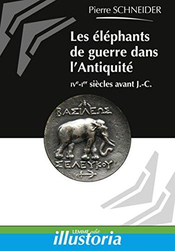 Descargar Libro Les éléphants de guerre dans l'Antiquité: IVe-Ier siècles avant J.-C. de Pierre Schneider