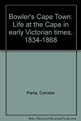 Bowler's Cape Town: Life at the Cape in early Victorian times, 1834-1868