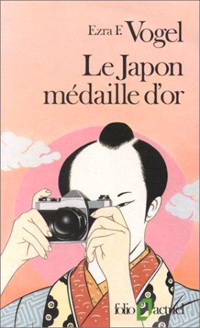 Le Japon médaille d'or: Leçons pour l'Amérique et l'Europe par Ezra F. Vogel