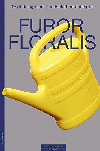 Furor Floralis: Textildesign und Landschaftsarchitektur