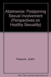 Abstinence: Postponing Sexual Involvement