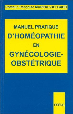 Manuel pratique d'homéopathie en gynécologie-obstétrique