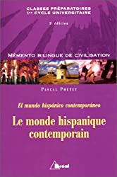 Le monde hispanique contemporain : mémento de civilisation bilingue = El Mundo Hispanico Contemporaneo : classes préparatoires, premier cycle universitaire