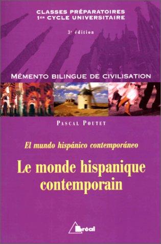 Le monde hispanique contemporain : mémento de civilisation bilingue = El Mundo Hispanico Contemporaneo : classes préparatoires, premier cycle universitaire