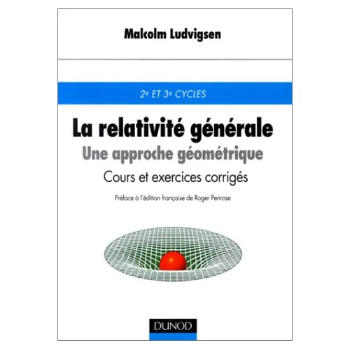 La Relativité générale : Une approche géométrique - Cours et exercices corrigés