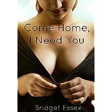 Come Home, I Need You: An Erotic Lesbian Romance