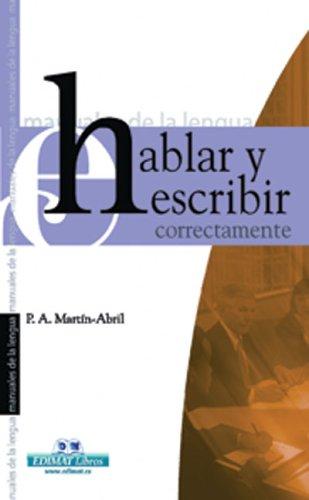 Hablar y Escribir Correctamente (Manuales de la Lengua) por Paula Arenas
