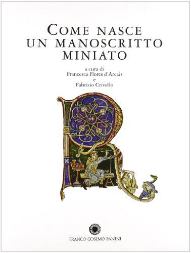 Come nasce un manoscritto miniato. Scriptoria, tecniche, modelli e materiali