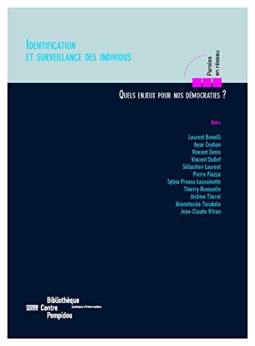 Identification et surveillance des individus: Quels enjeux pour nos dmocraties?